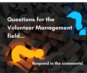 """A background image features several question marks with one highlighted in yellow and another in blue with the words """"Questions for the Volunteer Management field..."""""""